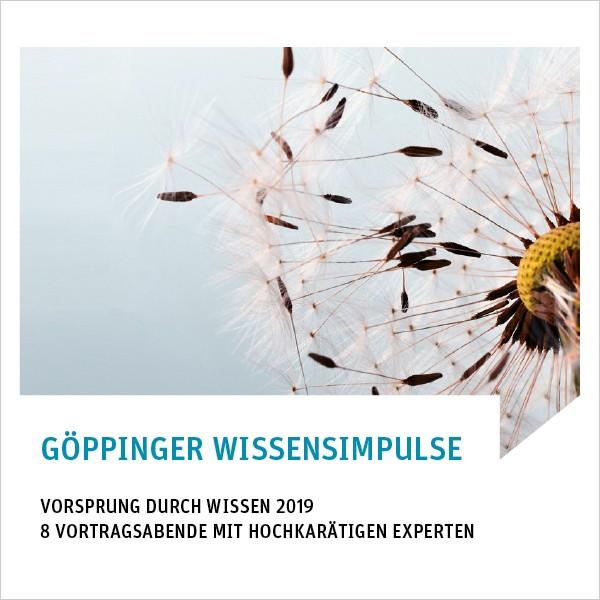 Göppinger Wissensimpulse 2019 Göppingen - 8er Abo zur Teilnahme am Gesamtprogramm >> Vorteilspreis